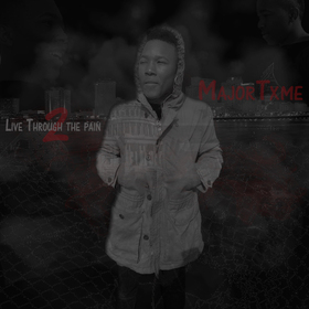 Live Through The Pain 2 Major Txme front cover