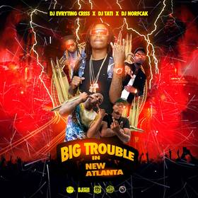 Big Trouble In New Atlanta DJ Evryting Criss front cover