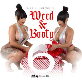 Weed & Booty Vol 6 #HipHopR&B DJ Cinco P Beatz front cover