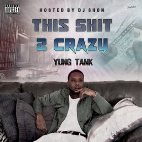This Sh** To Crazy Yung Tank front cover