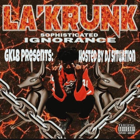 Sophisticated Ignorance LA'KRUNK front cover
