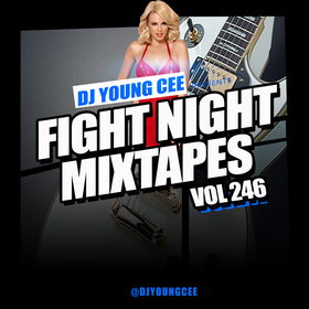 Dj Young Cee Fight Night Mixtapes Vol 246 Dj Young Cee front cover