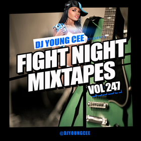Dj Young Cee Fight Night Mixtapes Vol 247 Dj Young Cee front cover