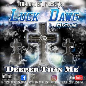Deeper Than Me Luck Dawg front cover
