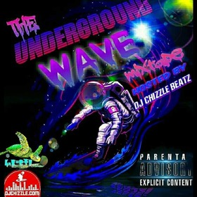 The Underground Wave vol 1 DJ Chizzle Beatz front cover