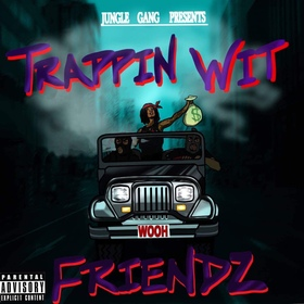 Trappin Wit Friendz Wooh front cover