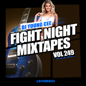 Dj Young Cee Fight Night Mixtapes Vol 249 Dj Young Cee front cover