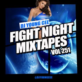 Dj Young Cee Fight Night Mixtapes Vol 251 Dj Young Cee front cover