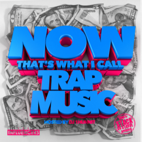 NOW! That's What I Call Trap Music DJ 1Hunnit front cover