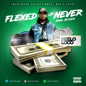 Flexed Up Never BeeLo Loco front cover