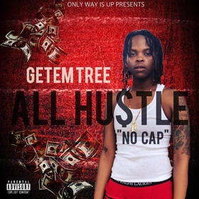 All Hustle No Cap Getemtreee front cover