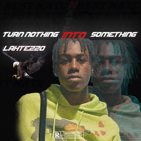 TURN NOTHING INTO SOMETHING LAH TEZZO front cover