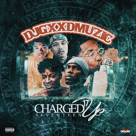 Charged Up 17 DJ Gxxd Muzic front cover