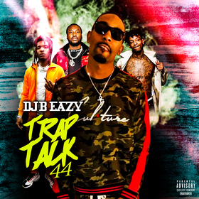 Trap Talk Vol. 44 DJ B Eazy front cover