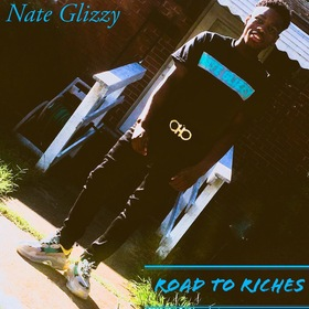 Road To Riches [EP] Nate Glizzy front cover