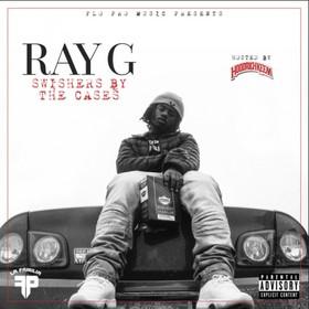 Swishers By The Cases Ray G front cover