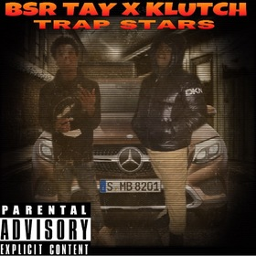 Trap Stars (HOSTED BY DJ VELL) KLUTCH x BSR TAY front cover