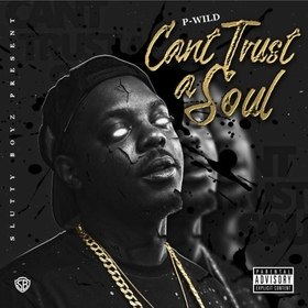 Cant Trust A Soul P-Wild front cover