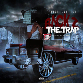 Back 2 The Trap Ep Rich Luh Eli front cover