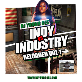 Dj Young Cee- INDY VS INDSTRY RELOADED Vol 1 Dj Young Cee front cover