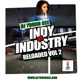 Dj Young Cee- INDY VS INDSTRY RELOADED Vol 2 Dj Young Cee front cover