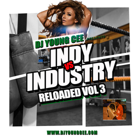 Dj Young Cee- INDY VS INDSTRY RELOADED Vol 3 Dj Young Cee front cover