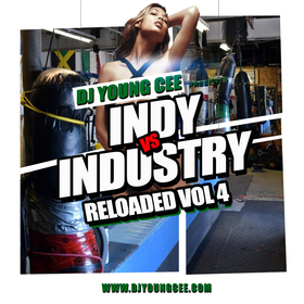Dj Young Cee- INDY VS INDSTRY RELOADED Vol 4 Dj Young Cee front cover