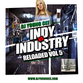 Dj Young Cee- INDY VS INDSTRY RELOADED Vol 5 Dj Young Cee front cover