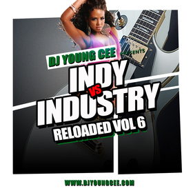Dj Young Cee- INDY VS INDSTRY RELOADED Vol 6 Dj Young Cee front cover