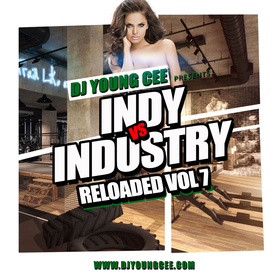 Dj Young Cee- INDY VS INDSTRY RELOADED Vol 7 Dj Young Cee front cover