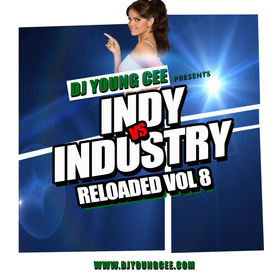 Dj Young Cee- INDY VS INDSTRY RELOADED Vol 8 Dj Young Cee front cover