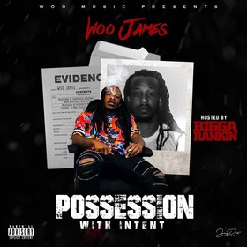 Possession With Intent hosted by Bigga Rankin  WOO JAMES MLB front cover