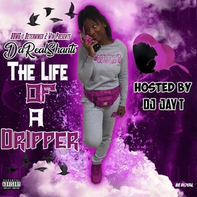 The Life Of A Dripper DJ Jay T front cover