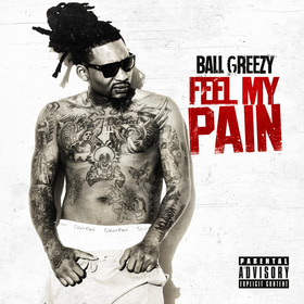 Feel My Pain Ball Greezy front cover