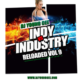 Dj Young Cee- INDY VS INDSTRY RELOADED Vol 9 Dj Young Cee front cover