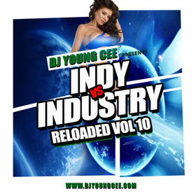 Dj Young Cee- INDY VS INDSTRY RELOADED Vol 10 Dj Young Cee front cover