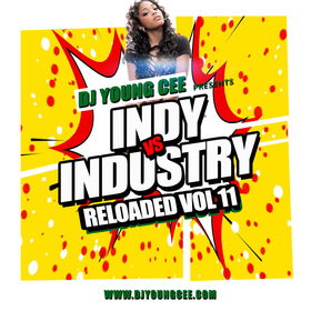 Dj Young Cee- INDY VS INDSTRY RELOADED Vol 11 Dj Young Cee front cover