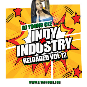 Dj Young Cee- INDY VS INDSTRY RELOADED Vol 12 Dj Young Cee front cover