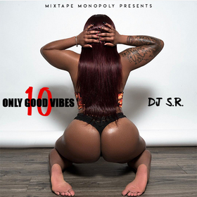 Only Good Vibes 10 DJ S.R. front cover