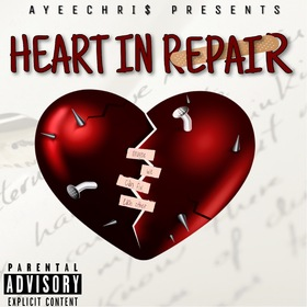 Heart In Repair AyeeChri$ front cover
