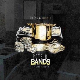 Pots And Bands Icy Mike Shawty front cover