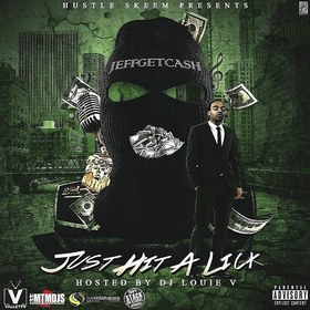 Just Hit A Lick Jeff Get Cash front cover