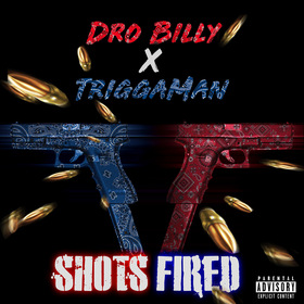 DRO BILLY x TRIGGAMAN SHOTS FIRED CHILL iGRIND WILL front cover