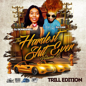 Hardest Sh*t Ever Vol 6 Trill Edition DJ Cam front cover