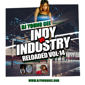 Dj Young Cee- INDY VS INDSTRY RELOADED Vol 14 Dj Young Cee front cover