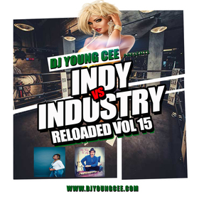 Dj Young Cee- INDY VS INDSTRY RELOADED Vol 15 Dj Young Cee front cover