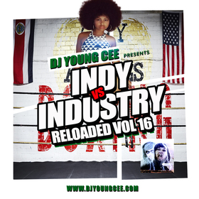Dj Young Cee- INDY VS INDSTRY RELOADED Vol 16 Dj Young Cee front cover