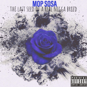 The Last Seed of A Real Nigga Breed Mop Sosa front cover