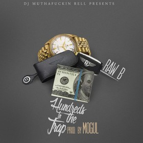 Hundreds In The Trap Raw B front cover