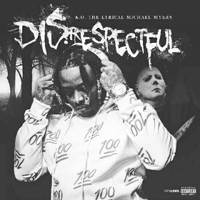 DISrespectful K.O. THE LYRICIAL MICHEAL MYERS front cover